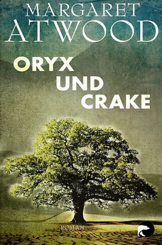 Oryx and Crake by Margaret Atwood - Dystopian Books Review