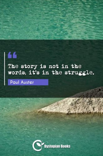 The story is not in the words; it's in the struggle.