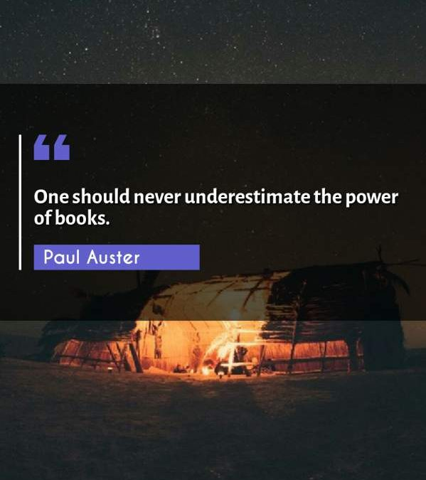 One should never underestimate the power of books.