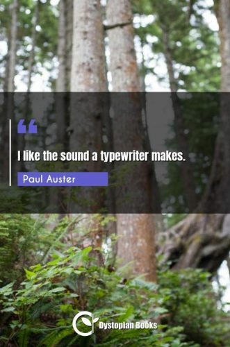 I like the sound a typewriter makes.