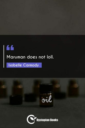 Maruman does not loll.