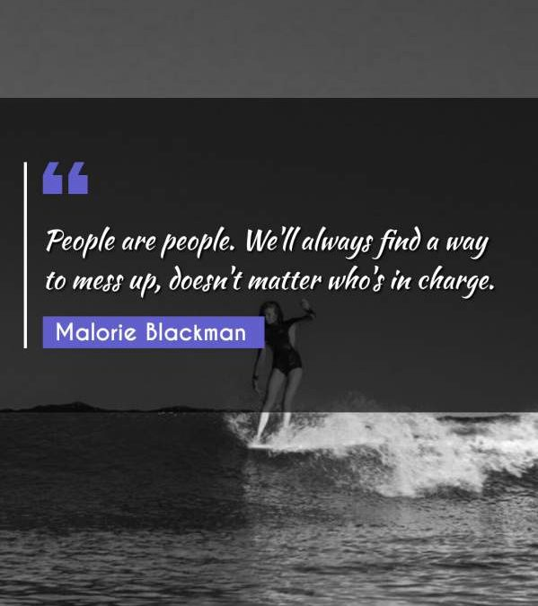People are people. We'll always find a way to mess up, doesn't matter who's in charge.