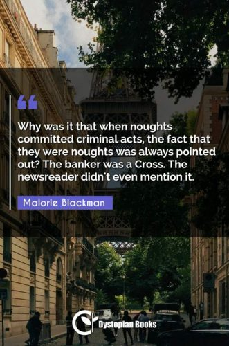 Why was it that when noughts committed criminal acts, the fact that they were noughts was always pointed out? The banker was a Cross. The newsreader didn't even mention it.