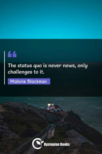 The status quo is never news, only challenges to it.
