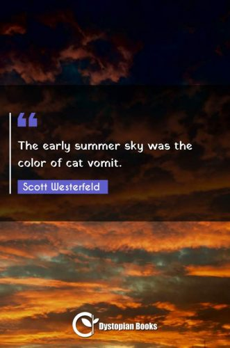 The early summer sky was the color of cat vomit.