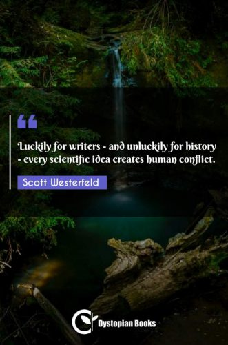 Luckily for writers - and unluckily for history - every scientific idea creates human conflict.