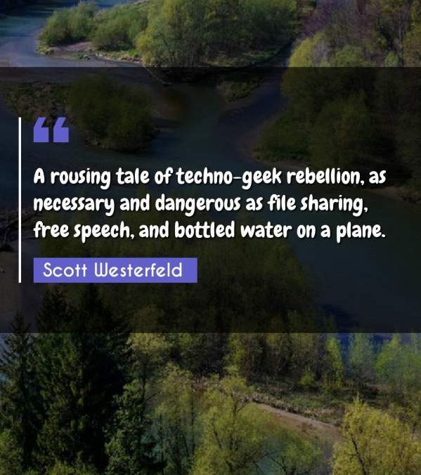 A rousing tale of techno-geek rebellion, as necessary and dangerous as file sharing, free speech, and bottled water on a plane.