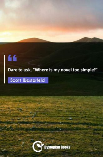 Dare to ask, Where is my novel too simple?""""