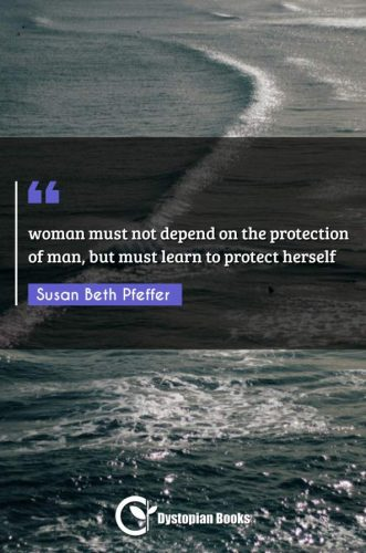 woman must not depend on the protection of man, but must learn to protect herself