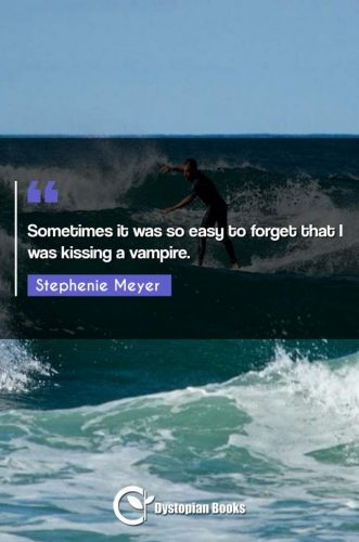 Sometimes it was so easy to forget that I was kissing a vampire.