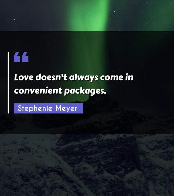 Love doesn't always come in convenient packages.