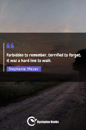 Forbidden to remember, terrified to forget; it was a hard line to walk.