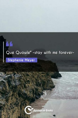 Que Quowle -stay with me forever-""
