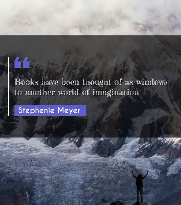 Books have been thought of as windows to another world of imagination