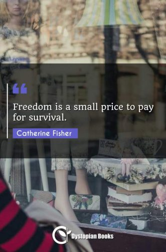 Freedom is a small price to pay for survival.