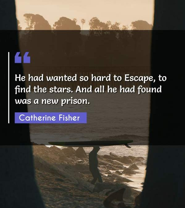 He had wanted so hard to Escape, to find the stars. And all he had found was a new prison.