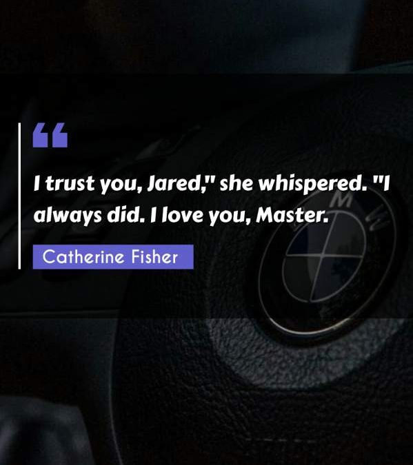 "I trust you, Jared, she whispered. ""I always did. I love you Master."""