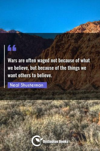 Wars are often waged not because of what we believe, but because of the things we want others to believe.