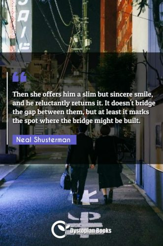 Then she offers him a slim but sincere smile, and he reluctantly returns it. It doesn't bridge the gap between them, but at least it marks the spot where the bridge might be built.