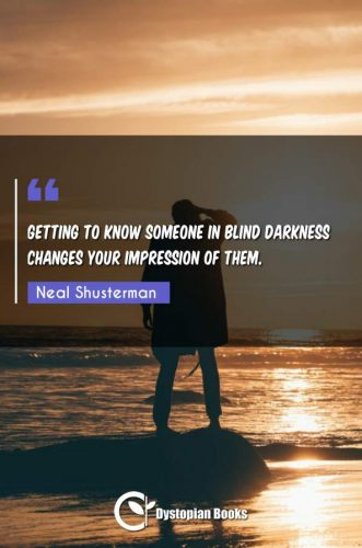 Getting to know someone in blind darkness changes your impression of them.