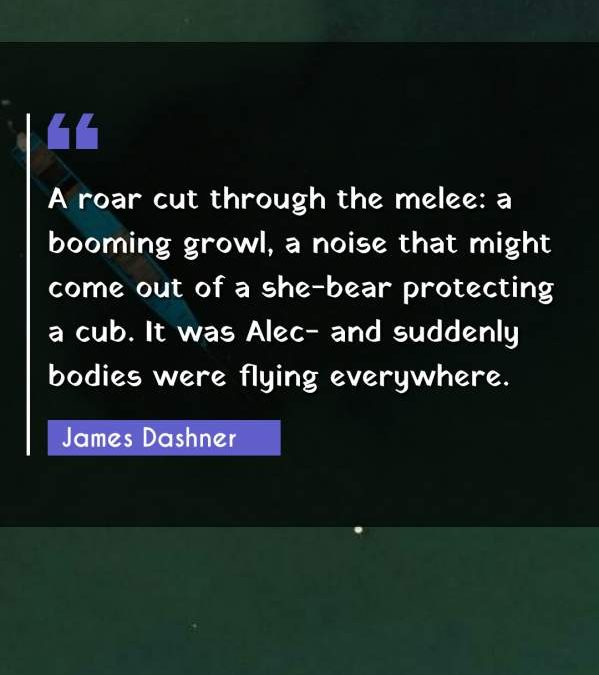 A roar cut through the melee: a booming growl, a noise that might come out of a she-bear protecting a cub. It was Alec- and suddenly bodies were flying everywhere.