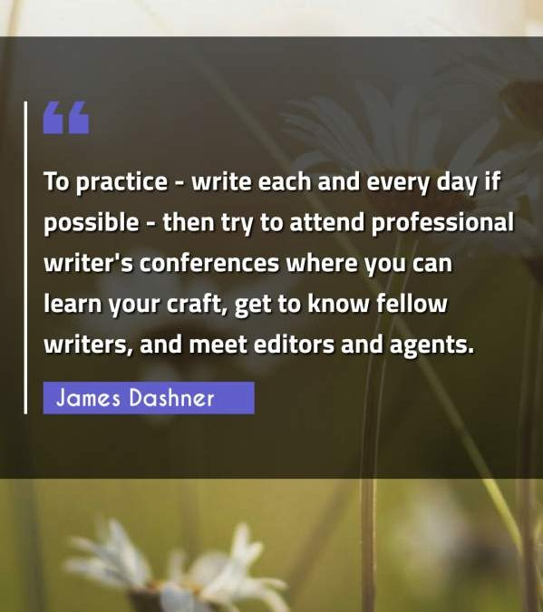 To practice - write each and every day if possible - then try to attend professional writer's conferences where you can learn your craft, get to know fellow writers, and meet editors and agents.