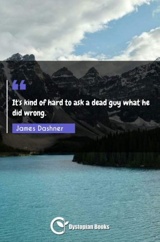 It's kind of hard to ask a dead guy what he did wrong.