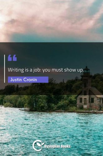 Writing is a job: you must show up.