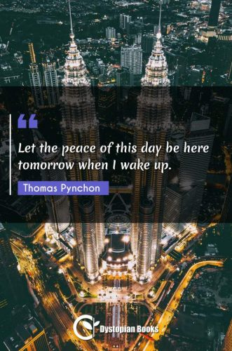 Let the peace of this day be here tomorrow when I wake up.
