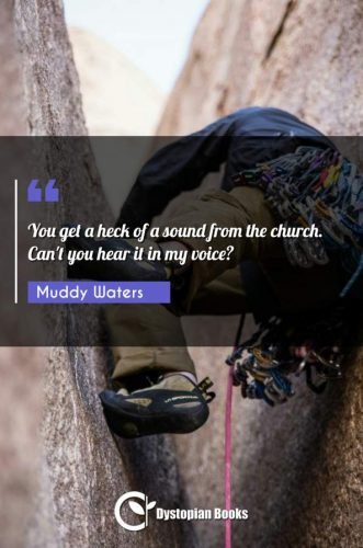 You get a heck of a sound from the church. Can't you hear it in my voice?