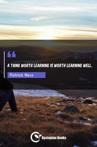 A thing worth learning is worth learning well.