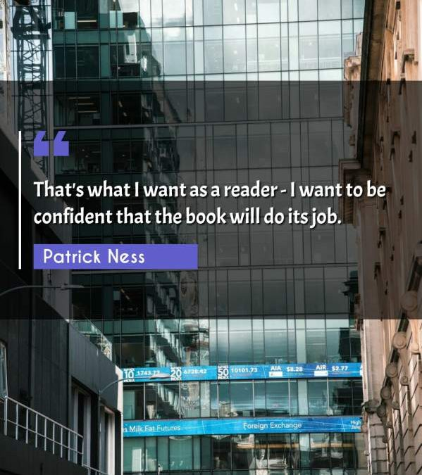 That's what I want as a reader - I want to be confident that the book will do its job.