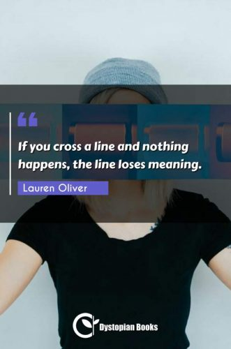 If you cross a line and nothing happens, the line loses meaning.