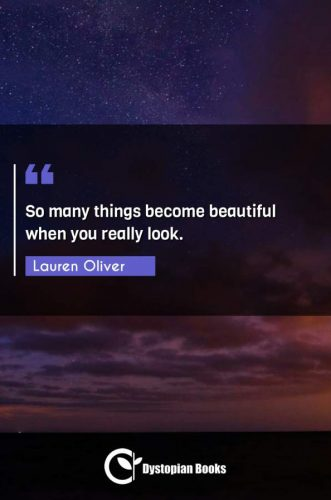 So many things become beautiful when you really look.