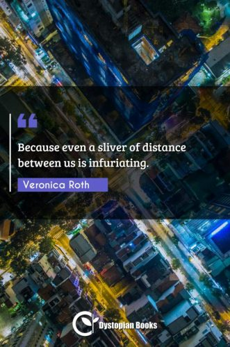 Because even a sliver of distance between us is infuriating.