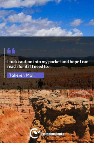 I tuck caution into my pocket and hope I can reach for it if I need to.