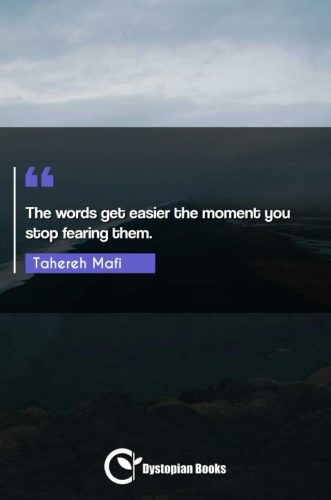 The words get easier the moment you stop fearing them.
