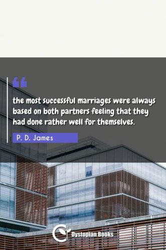 the most successful marriages were always based on both partners feeling that they had done rather well for themselves.