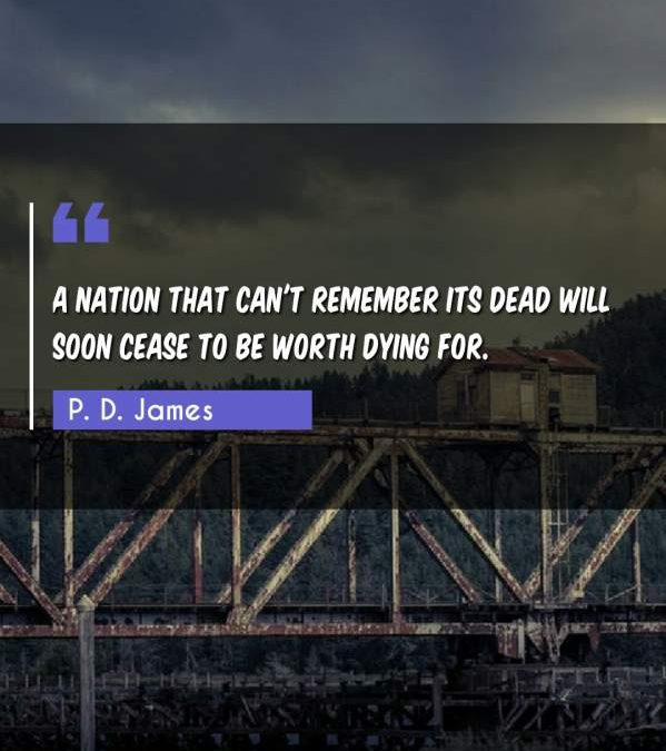 A nation that can't remember its dead will soon cease to be worth dying for.