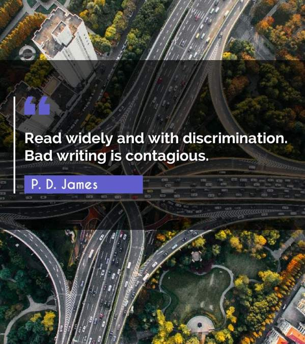 Read widely and with discrimination. Bad writing is contagious.