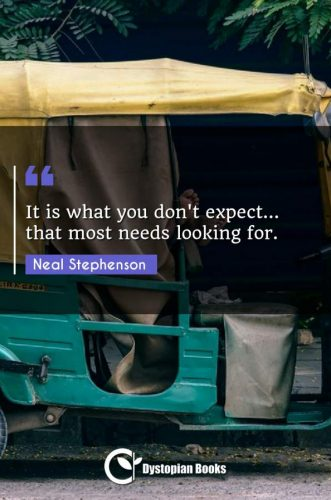 It is what you don't expect... that most needs looking for.