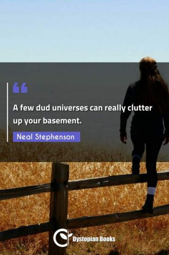 A few dud universes can really clutter up your basement.