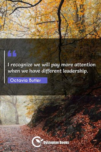 I recognize we will pay more attention when we have different leadership.I recognize we will pay more attention when we have different leadership.