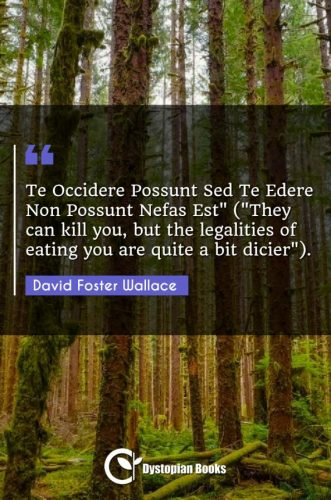 """Te Occidere Possunt Sed Te Edere Non Possunt Nefas Est (""""They can kill you but the legalities of eating you are quite a bit dicier"""")."""""""