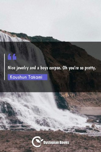 Nice jewelry and a boys corpse. Oh you're so pretty.