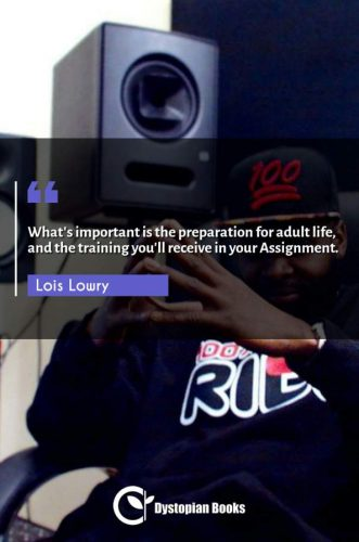 What's important is the preparation for adult life, and the training you'll receive in your Assignment.