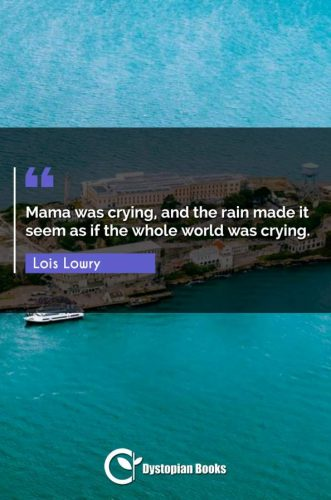 Mama was crying, and the rain made it seem as if the whole world was crying.