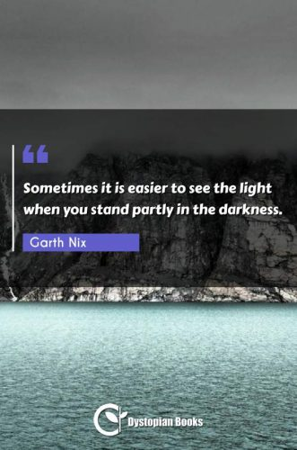 Sometimes it is easier to see the light when you stand partly in the darkness.