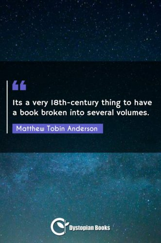 Its a very 18th-century thing to have a book broken into several volumes.