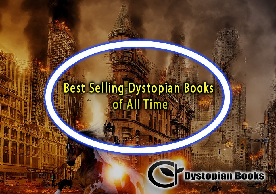 Best Selling Dystopian Books of All Time